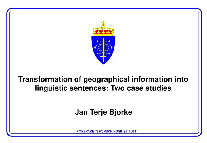 transformation of geographical information i nto linguistic sentences two case studies