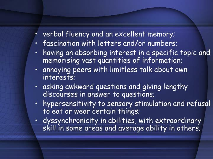 verbal fluency and an excellent memory;