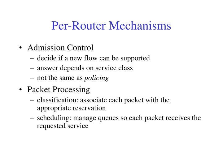 Per-Router Mechanisms