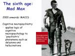 the sixth age mad max