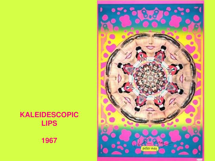 KALEIDESCOPIC LIPS