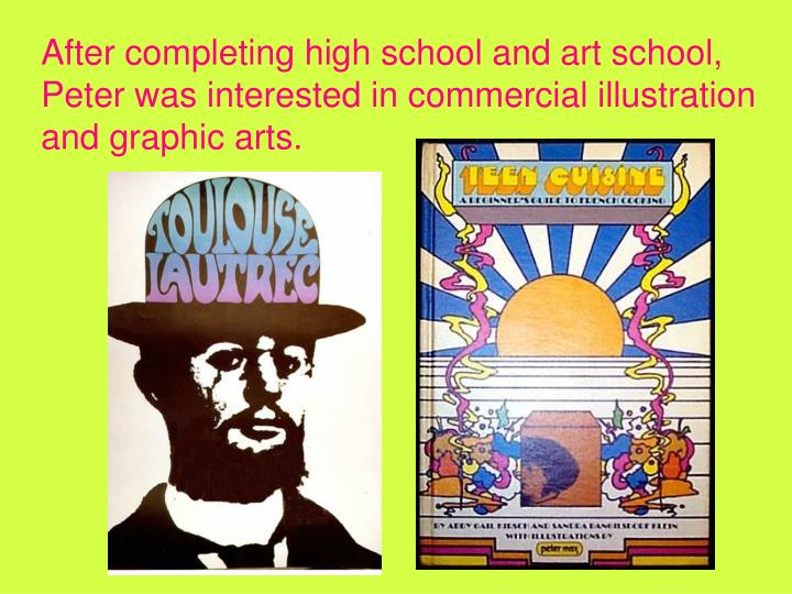 After completing high school and art school, Peter was interested in commercial illustration and gra...