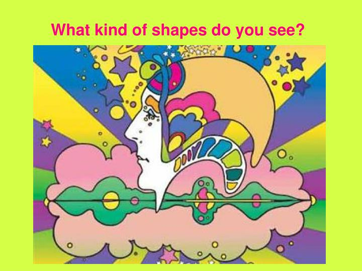 What kind of shapes do you see?