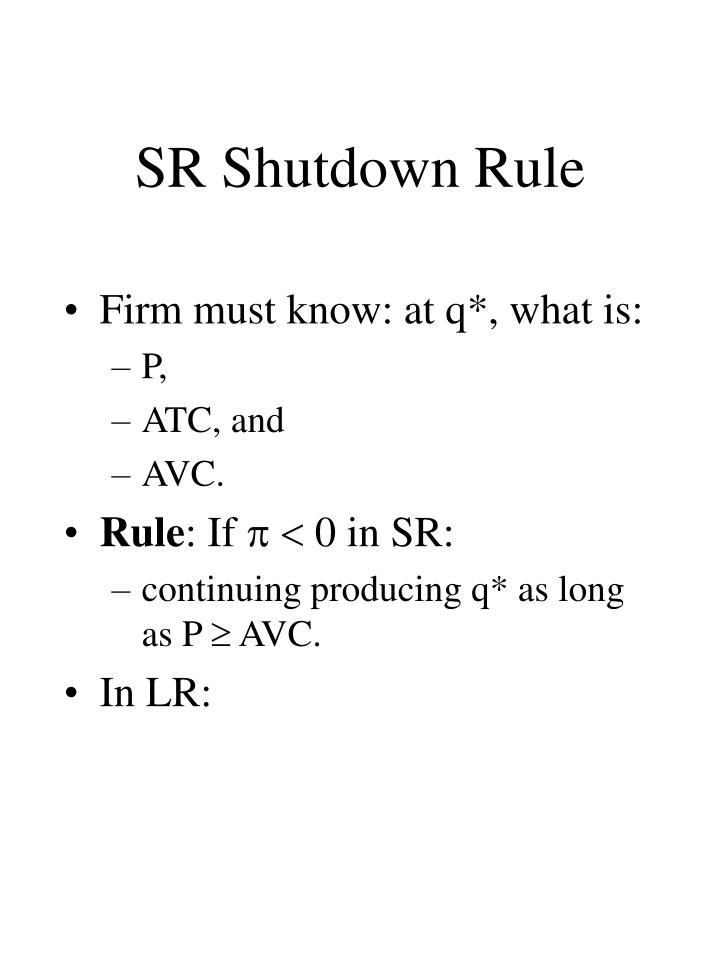 SR Shutdown Rule