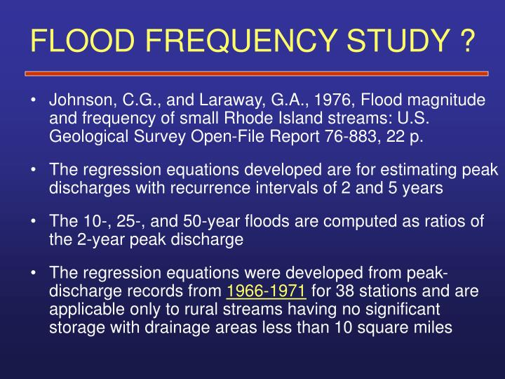 FLOOD FREQUENCY STUDY ?