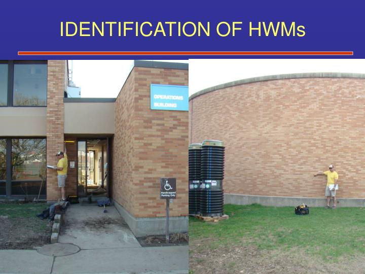 IDENTIFICATION OF HWMs