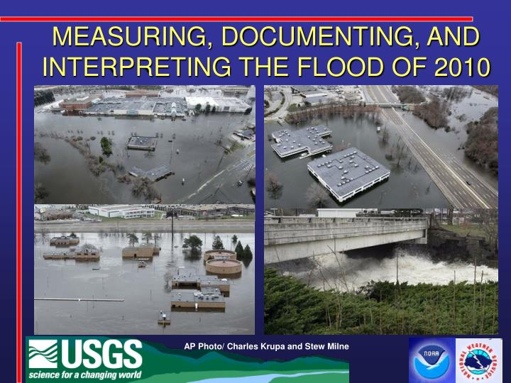 Measuring documenting and interpreting the flood of 2010