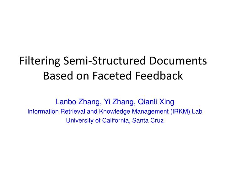 Filtering semi structured documents based on faceted feedback