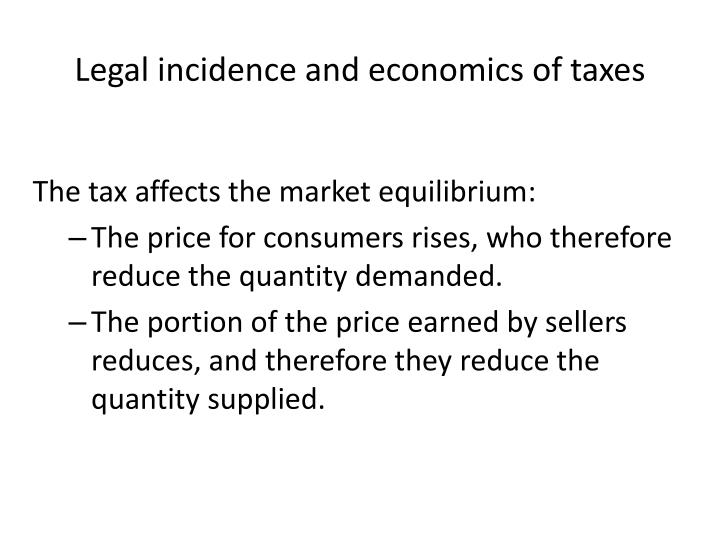 Legal incidence and economics of taxes