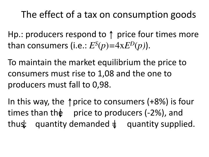 The effect of a tax on consumption goods