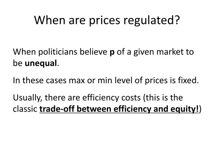 When are prices regulated?