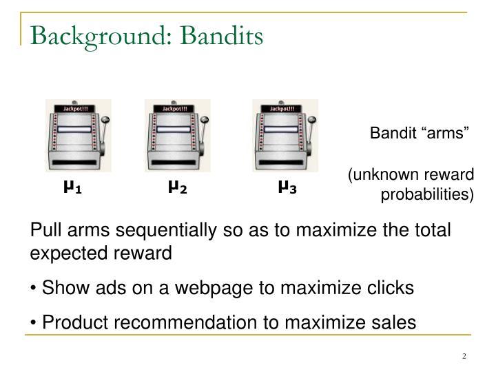 Background bandits