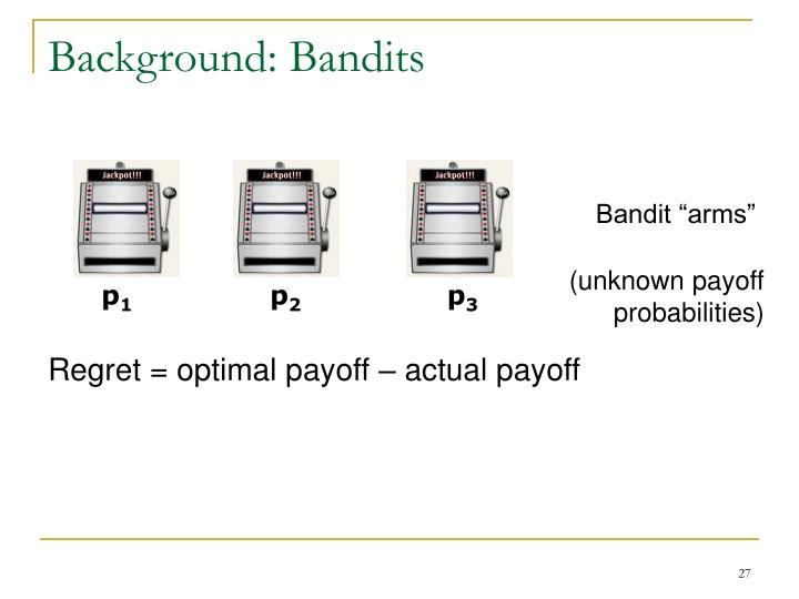 (unknown payoff probabilities)