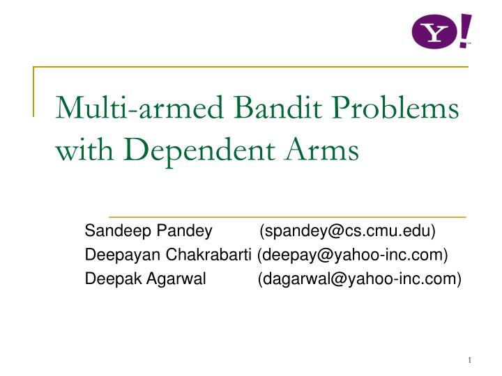 Multi armed bandit problems with dependent arms