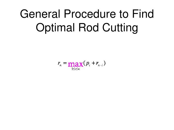 General Procedure to Find Optimal Rod Cutting