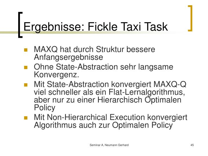 Ergebnisse: Fickle Taxi Task