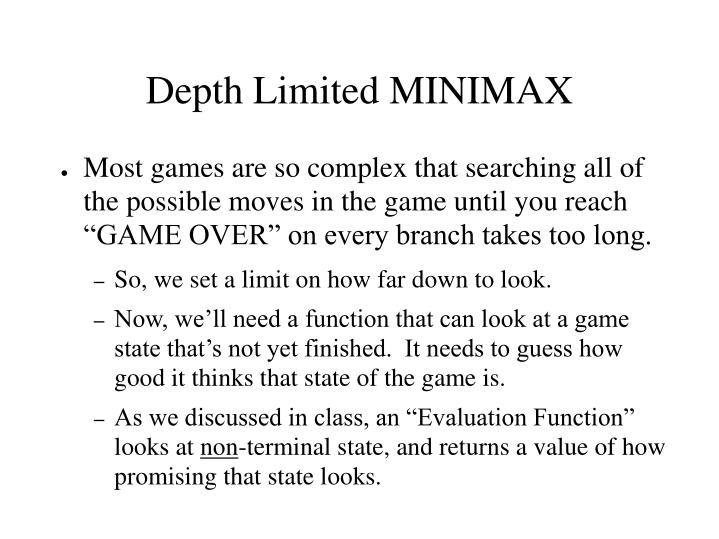 Depth Limited MINIMAX
