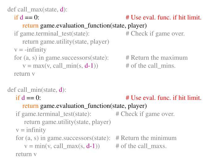 def call_max(state,