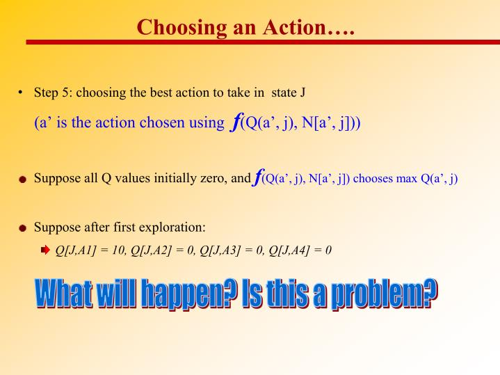 Choosing an Action….