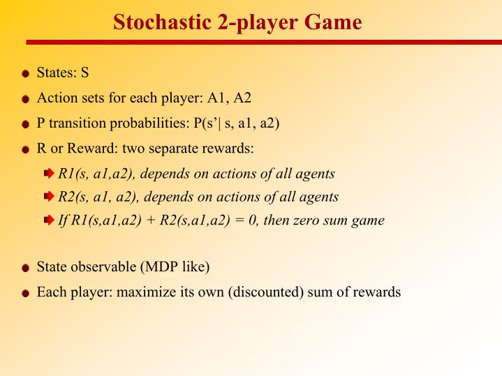 Stochastic 2-player Game
