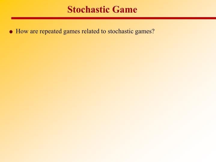 Stochastic Game