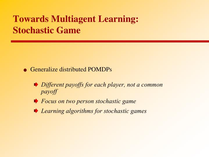 Towards Multiagent Learning: