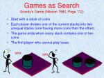 games as search grundy s game nilsson 1980 page 112