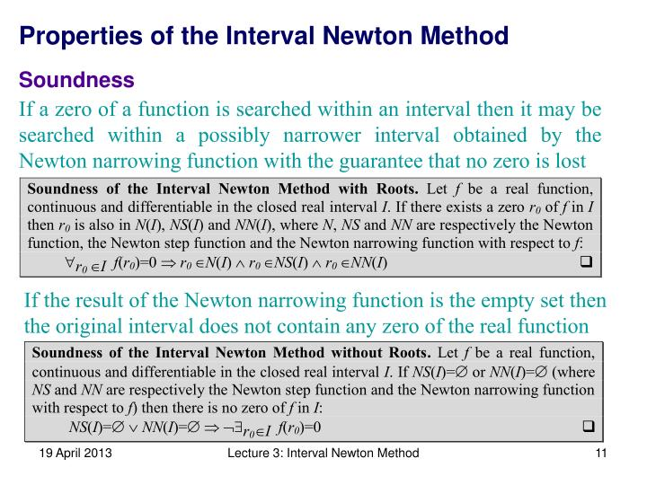 If the result of the Newton narrowing function is the empty set then the original interval does not contain any zero of the real function