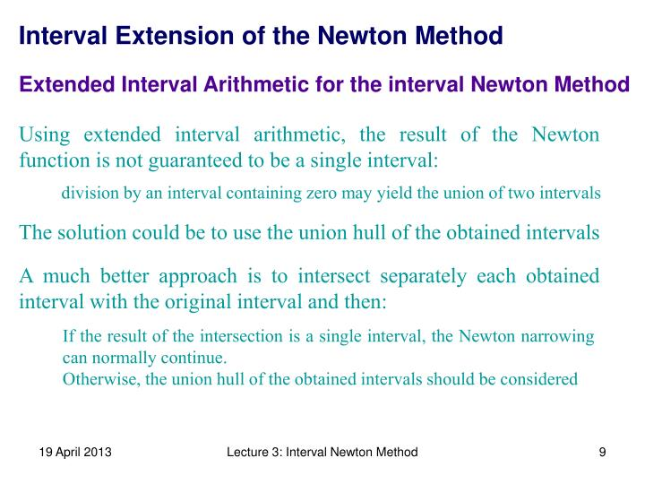 A much better approach is to intersect separately each obtained interval with the original interval and then: