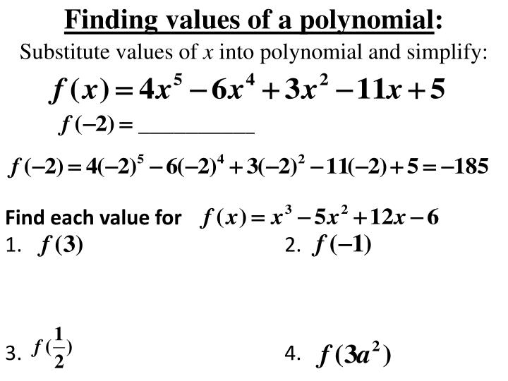 Finding values of a polynomial substitute values of x into polynomial and simplify