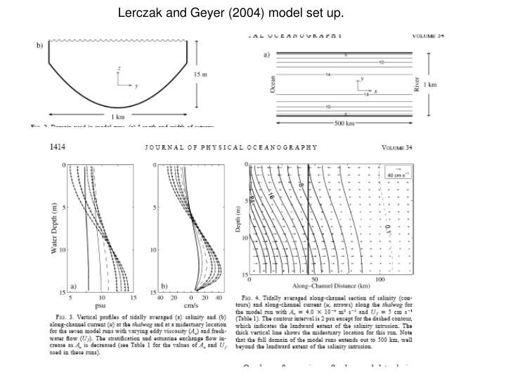 Lerczak and Geyer (2004) model set up.