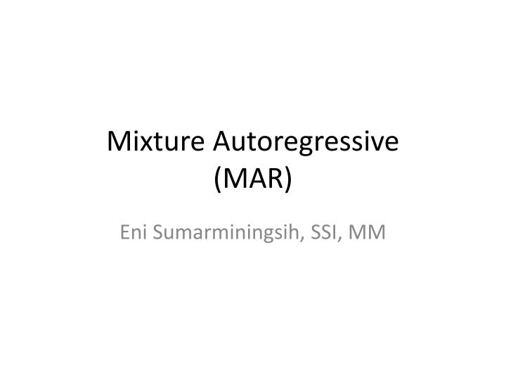 Mixture autoregressive mar