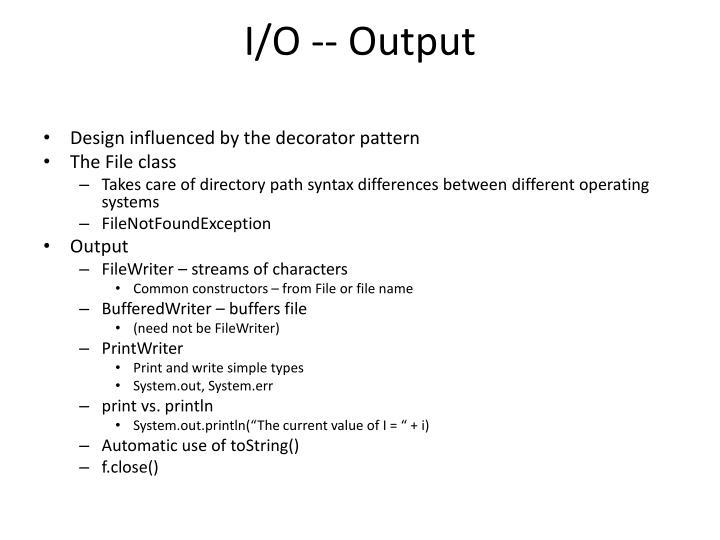 I/O -- Output