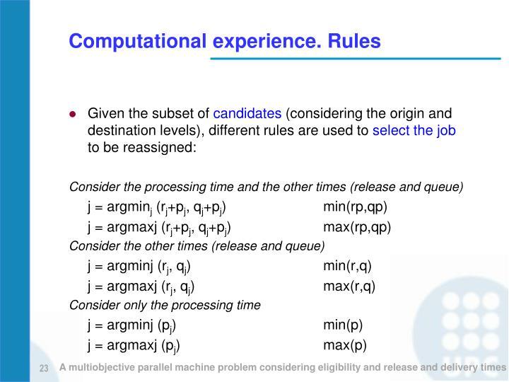 Computational experience. Rules
