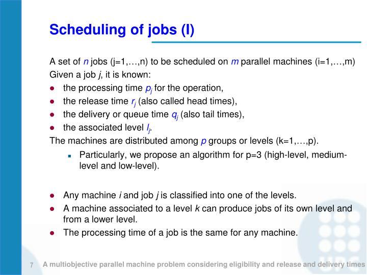 Scheduling of jobs (I)