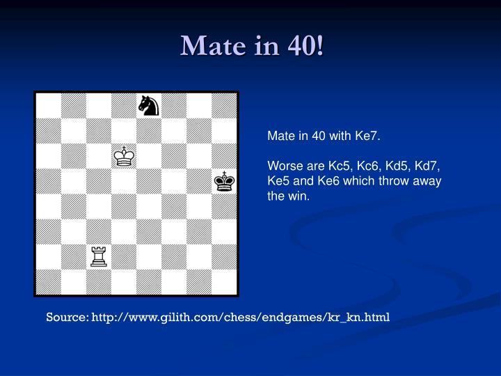 Mate in 40!