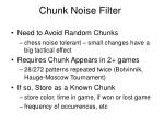 chunk noise filter