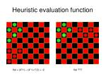 heuristic evaluation function1