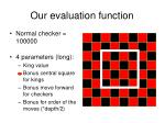 our evaluation function