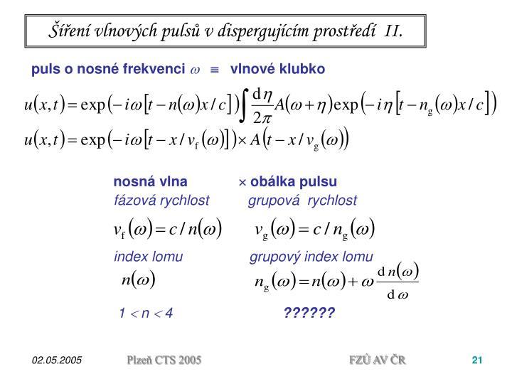 Šíření vlnových pulsů v dispergujícím prostředí  II.