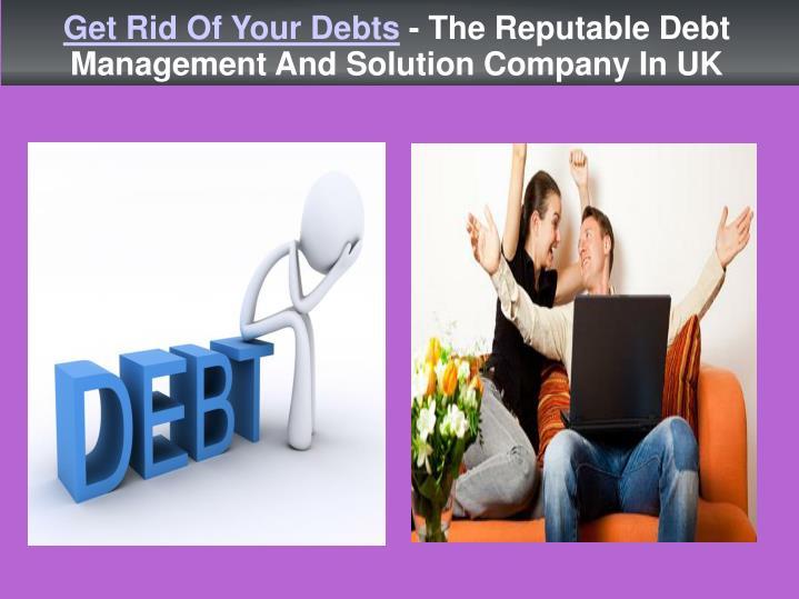Get Rid Of Your Debts