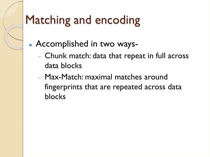 Matching and encoding