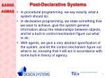 post declarative systems