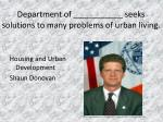 department of seeks solutions to many problems of urban living