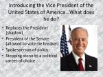 introducing the vice president of the united states of america what does he do