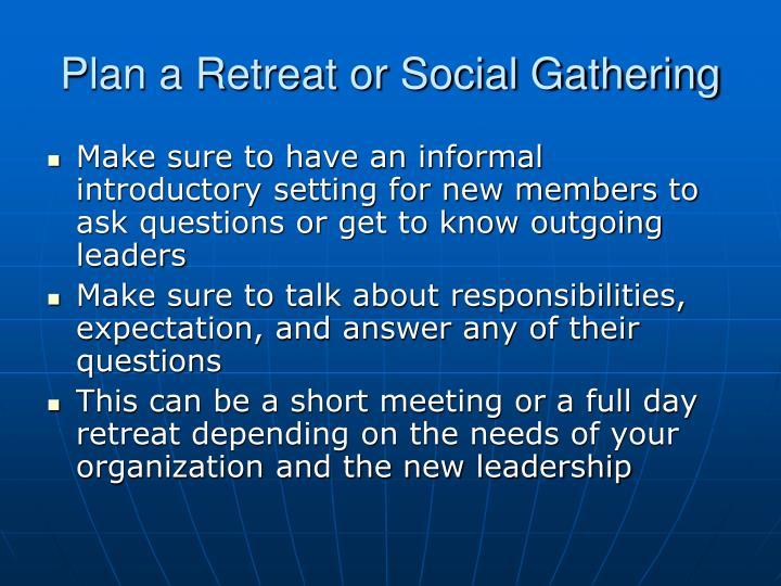 Plan a retreat or social gathering