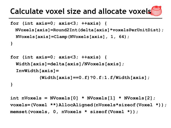Calculate voxel size and allocate voxels