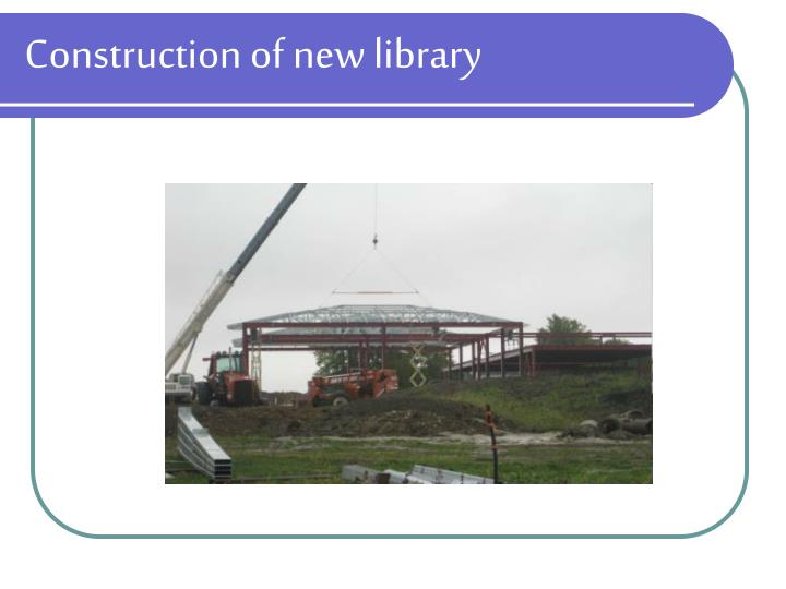 Construction of new library