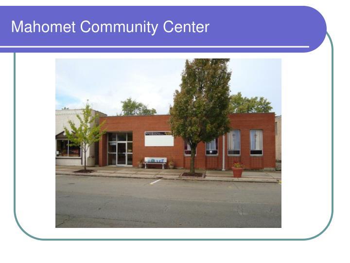Mahomet Community Center