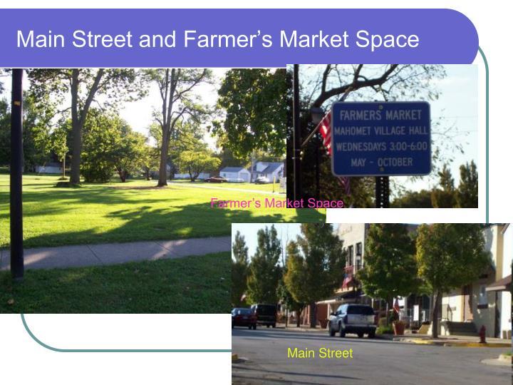 Main Street and Farmer's Market Space
